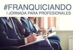 #FRANQUICIANDO, Jornada autonomos, pymes y franquiciadores